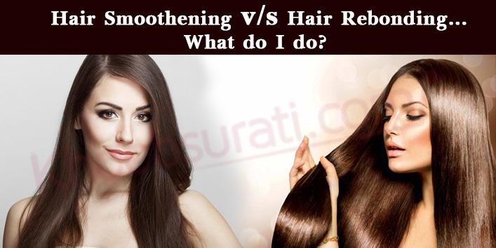 hair rebonding vs hair smoothening