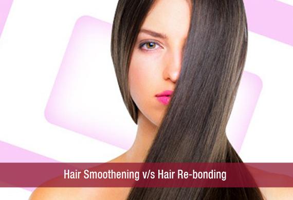 Hair Smoothening or Hair Re-bonding
