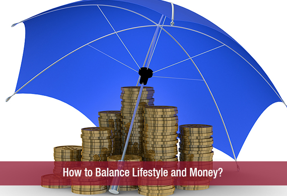 How to Balance Lifestyle and Money?