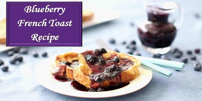 Blueberry French Toast Recipe