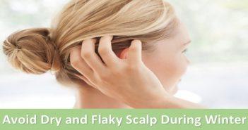Avoid Dry and Flaky Scalp