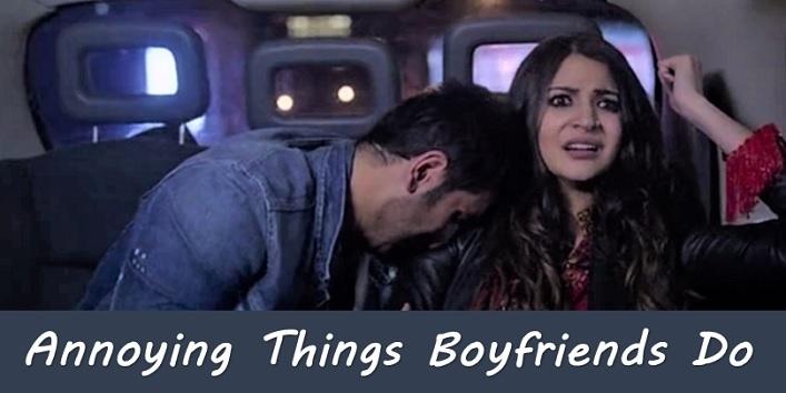 annoying things boyfriends do