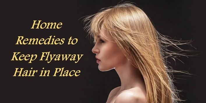 Home Remedies to Keep Flyaway Hair in Place