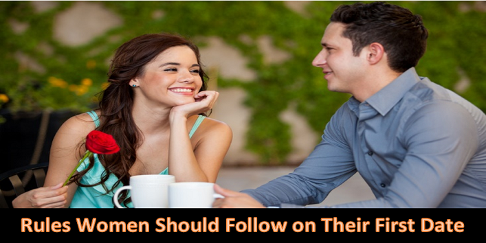Rules Women Should Follow on Their First Date