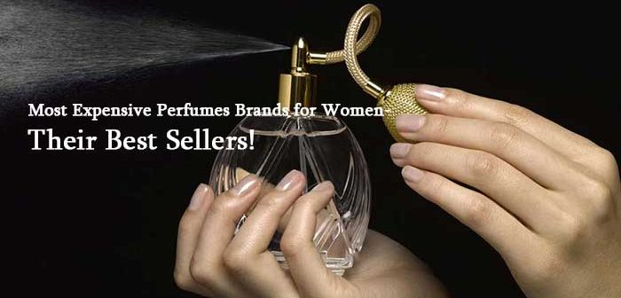 9 Most Expensive Perfumes Brands for Women- Their Best Sellers!