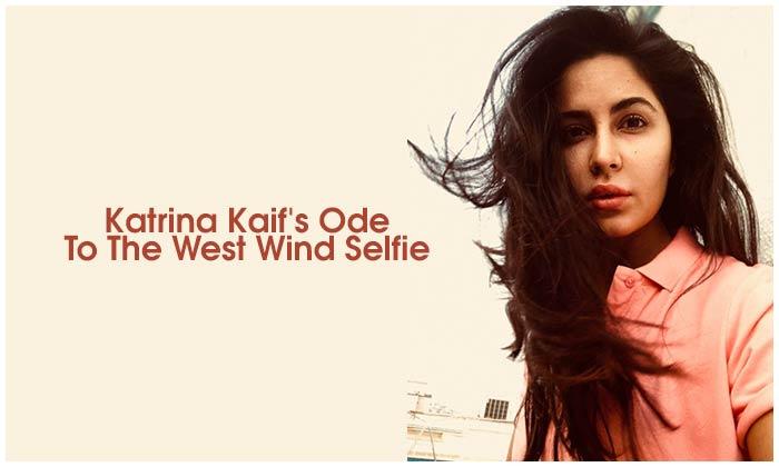 Katrina Kaif's Ode To The West Wind Selfie